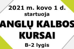 2021 m. kovo 1 d. startuoja anglų kalbos kursai (B-2 lygis)
